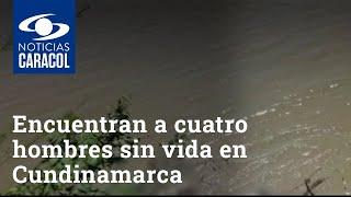Encuentran a cuatro hombres sin vida en Cundinamarca
