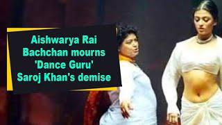 Aishwarya Rai Bachchan mourns 'Dance Guru' Saroj Khan's demise - BOLLYWOODCOUNTRY