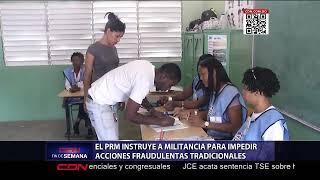 PRM instruye a su militancia para impedir acciones fraudulentas tradicionales
