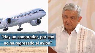 Ya hay una oferta para comprar el avión presidencial, asegura AMLO