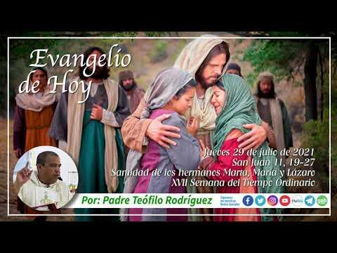 Reflexion del Evangelio de Hoy - Jueves 29 de julio de 2021