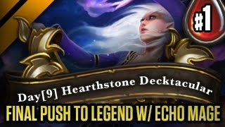 Day[9] Hearthstone Decktacular #59 - Final Push to Legend w/ Echo Mage P1 (Goblins vs Gnomes)
