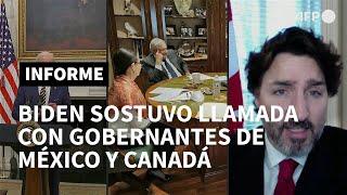 Biden sostuvo llamada con gobernantes de México y Canadá | AFP
