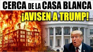 Ultimo minuto EEUU ¡AVISEN A TRUMP! INCENDIO CERCA DE LA CASA BLANCA 31/05/2020