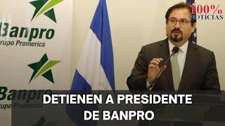 Detienen a banquero Luis Rivas, Presidente de BANPRO ¿Qué hay detrás de su captura