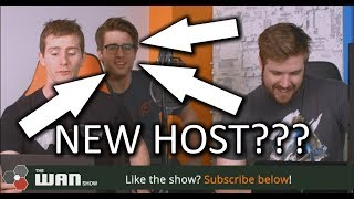 NEW HOST? - WAN Show May.11 2018