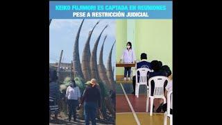 Las reuniones de Keiko Fujimori