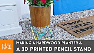 Making a Hardwood Planter & 3d Printed Pencil Stand // Woodworking How To