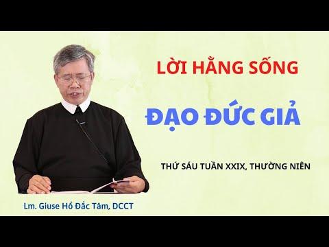LHS Thứ Sáu Tuần XXIX TN: ĐẠO ĐỨC GIẢ - Lm Giuse Hồ Đắc Tâm, DCCT