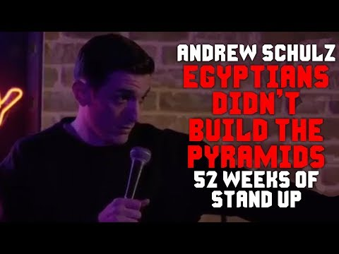 connectYoutube - Egypt is lying about the pyramids - Andrew Schulz - Stand Up Comedy