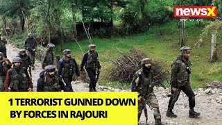 1 Terrorist Gunned down by Forces in Rajouri |NewsX - NEWSXLIVE