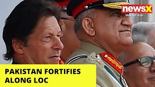 Pakistan Fortifies Along LoC | Increases Troop, Arms Deployment | NewsX - NEWSXLIVE