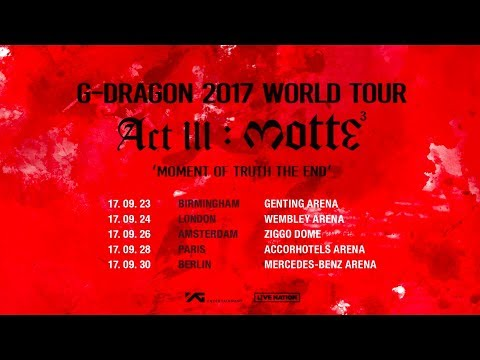 connectYoutube - G-DRAGON 2017 WORLD TOUR [ACT III, M.O.T.T.E] IN EUROPE