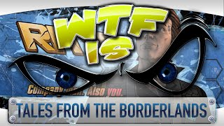 ? WTF Is... -  Tales from the Borderlands (Episode 1) ?