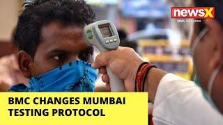 BMC CHANGES MUMBAI TESTING PROTOCOL |NewsX - NEWSXLIVE