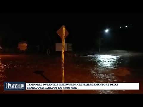 Temporal durante a madrugada causa alagamentos e deixa moradores ilhados em Corumbá