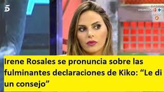 """Irene Rosales se pronuncia sobre las fulminantes declaraciones de Kiko: """"Le di un consejo"""""""
