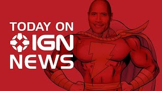 Today in IGN News: The Rock as Shazam!
