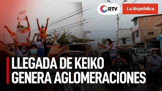 Elecciones 2021: Llegada de Keiko Fujimori a Piura genera aglomeraciones