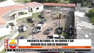 Pacientes de Covid-19 en carpas y sin oxigeno en el sur de Honduras