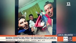 Banda cometía delitos y se escondía en la cárcel: Aprovechaban salida de fin de semana