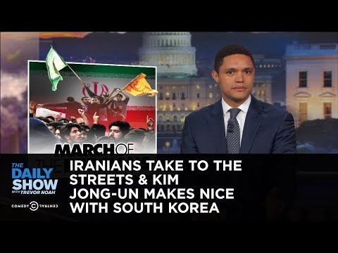 connectYoutube - Iranians Take to the Streets & Kim Jong-un Makes Nice with South Korea: The Daily Show