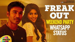 Weekend Party WhatsApp Status | Freak Out Song | THOOTA Movie | Dhanush | Megha Akash | Mango Music - MANGOMUSIC