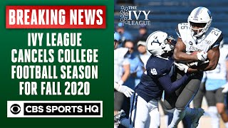Ivy League cancels college football season for fall 2020   Breaking News   CBS Sports HQ