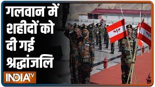Leh की Galwan घाटी में शहीदों को दी गई श्रद्धांजलि, China के साथ झड़प में 20 जवान हुए थे शहीद - INDIATV
