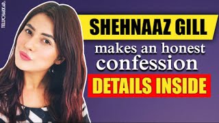 Shehnaaz Gill makes an honest confession to her fans | Checkout what has she got to share | - TELLYCHAKKAR