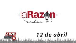 La Razón Radio 12-04-21