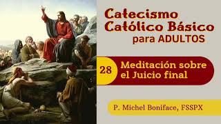 28 Meditacio?n sobre el juicio final | Catecismo cato?lico ba?sico para adultos