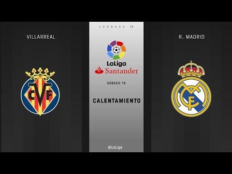 Calentamiento Villarreal vs R. Madrid