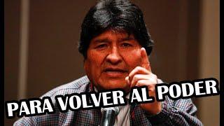 EL PLAN DE EVO MORALES PARA VOLVER AL PODER