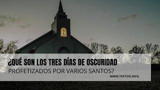 ¿Qué son los tres días de oscuridad profetizados por varios santos