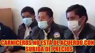 CARNICEROS MENCIONARON QUE HAY UN INCREM3NTO DE PRECIO EN LA CARNE DE RES EN BOLIVIA