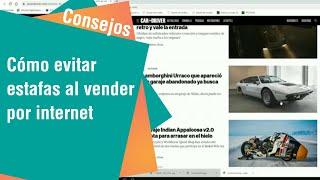 Consejos para evitar estafas a la hora de poner en venta artículos en internet | Consejos