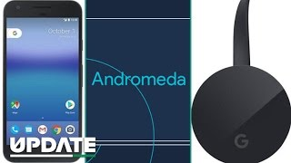 Pixel phone, Chromecast Ultra, Andromeda: What's next from Google
