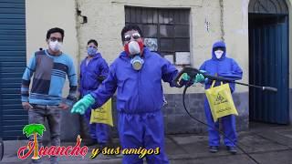 LLEGO TU HORA CORONA VIRUS CON EL ESCUADRÓN COVID DE JUANCHO