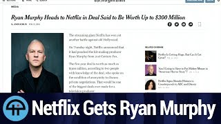 Netflix Makes Deal with Ryan Murphy for $300M