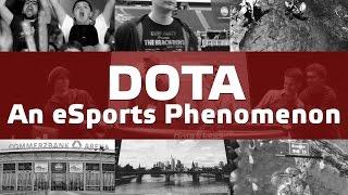 Dota - An eSports Phenomenon (documentary powered by SteelSeries)