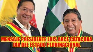PRESIDENTE LUIS ARCE CATACORA DIÓ MENSAJE PRESIDENCIAL POR EL DÍA DE ESTADO PLURINACIONAL DE BOLIVIA