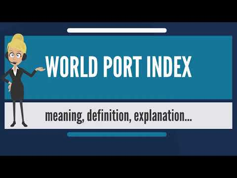 What is WORLD PORT INDEX? What does WORLD PORT INDEX mean? WORLD PORT INDEX meaning