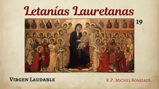 19 Virgen Laudable | Letanías Lauretanas