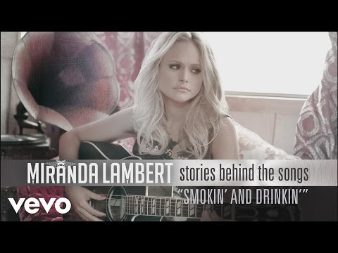 connectYoutube - Miranda Lambert - Stories Behind the Songs - Smokin' and Drinkin' ft. Little Big Town
