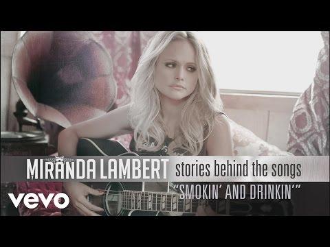 Miranda Lambert - Stories Behind the Songs - Smokin' and Drinkin' ft. Little Big Town