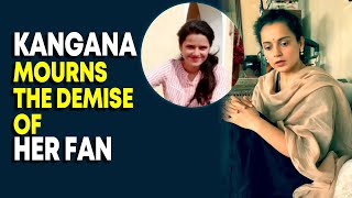 Kangana Ranaut mourns the demise of her fan who passed away in Himachal landslide - BOLLYWOODCOUNTRY