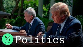 Trump, Mexican President Andrés Manuel López Obrador Sign Declaration of Friendship