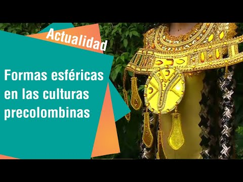 ¿Por qué predominan las formas esféricas en las culturas precolombinas | Actualidad