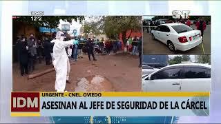 Asesinan al jefe de seguridad de la cárcel de Coronel Oviedo